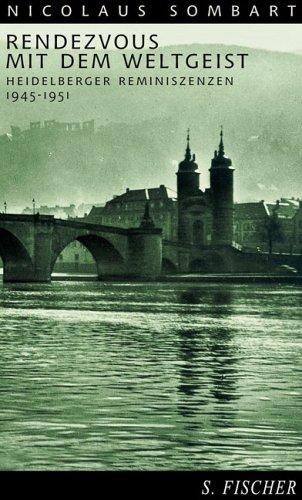 Rendezvous mit dem Weltgeist. Heidelberger Reminiszenzen 1945-1951