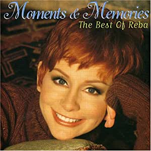 Moments & Memories: Best Of Reba McEntire