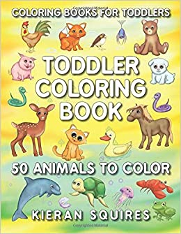 Coloring Books for Toddlers: 50 Fun Animals to Color for ...