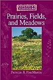 Prairies, Fields, and Meadows, Patricia A. Fink-Martin, 0531118592