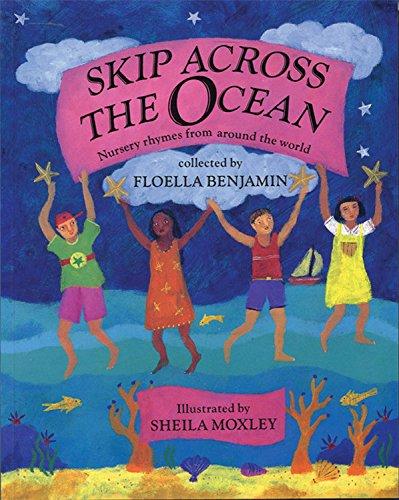Read Online Skip Across the Ocean: Nursery Rhymes from Around the World pdf epub