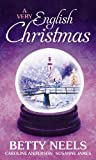A Very English Christmas. Betty Neels, Caroline Anderson, Susanne James (Mills & Boon Special Releases)