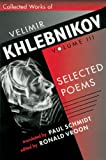 Collected Works of Velimir Khlebnikov, Volume III: Selected Poems