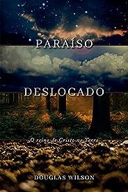 Paraíso Deslocado: O Reino De Cristo Na Terra
