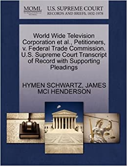 World Wide Television Corporation et al., Petitioners, v. Federal Trade Commission. U.S. Supreme Court Transcript of Record with Supporting Pleadings