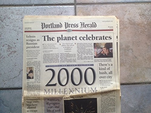 Portland Press Herald  Saturday  January 1  2000  The Planet Celebrates 2000 Millennium And Others Articles  And Various