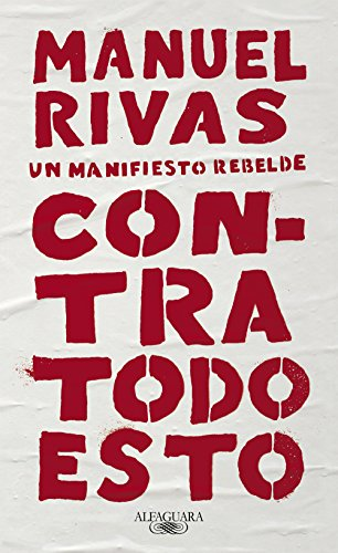 Amazon.com: Contra todo esto: Un manifiesto rebelde (Spanish ...
