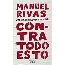Contra todo esto: Un manifiesto rebelde (Spanish Edition)