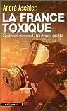 La France toxique. Santé-environnement : les risques cachés par Aschieri