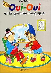 Oui-Oui et la gomme magique par Blyton