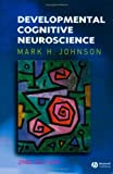 Developmental Cognitive Neuroscience, Mark H. Johnson, 1405126299