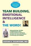 Team Building, Emotional Intelligence and the Word, Dotun A, Dotun Ogunyemi,, 1484856546