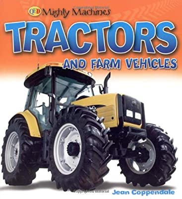Tractors and Farm Vehicles (Mighty Machines (Paperback))