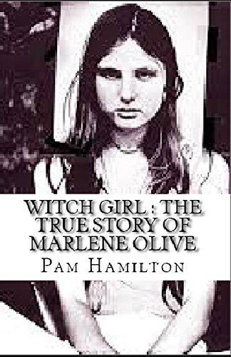 Witch Girl : The True Story of Marlene Olive