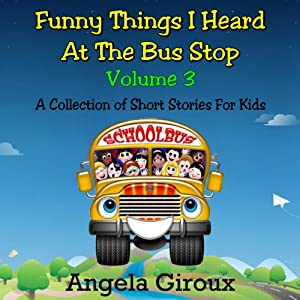 Funny Things I Heard at the Bus Stop, Volume 3 Audiobook