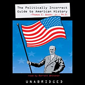 The Politically Incorrect Guide to American History Audiobook