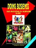 Doing Business And Investing in Suriname (World Business, Investment and Government Library)