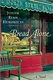 Bread Alone, Judith Ryan Hendricks, 0060188952