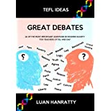 Great Debates - 24 of the Most Important Questions in Modern Society for Teachers of ESL and EAP