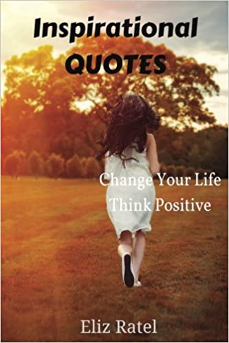 Inspirational Quotes Change Your Life Think Positive Will Inspire A