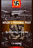 img - for Hitler's Personal Pilot: The Life and Times of Hans Baur book / textbook / text book