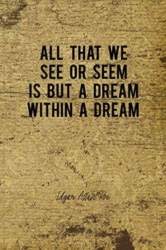 All That We See Or Seem Is But A Dream Within A Dream: Edgar Allan Poe Notebook Journal Composition Blank Lined Diary Notepad 120 Pages Paperback Brown