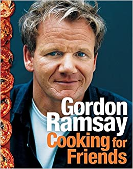 Cooking for friends gordon ramsay 9780061435041 books amazon fandeluxe Gallery