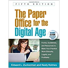 The Paper Office for the Digital Age, Fifth Edition: Forms, Guidelines, and Resources to Make Your Practice Work Ethically, Legally, and Profitably