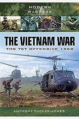 The Vietnam War: The Tet Offensive, 1968 (Modern Warfare) Kindle Edition