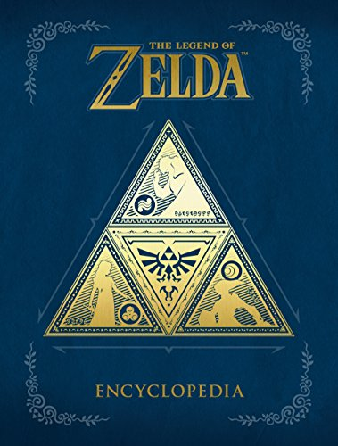 The Legend of Zelda Encyclopedia (Legend Of Zelda Ocarina Of Time 3ds Guide)