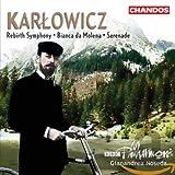 Karlowicz: Rebirth Symphony; Bianca da