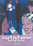 Big Date Hair, Karen Wheeler and Charles Worthington, 1842222171