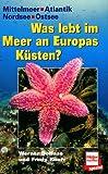 Was lebt im Meer an Europas Küsten?