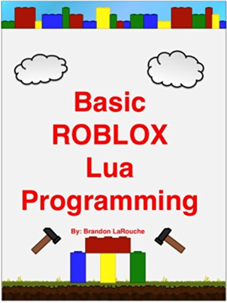 June 2017 Promo Codes Roblox Basic Roblox Lua Programming Larouche Brandon Ebook Amazon Com