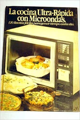 LA Cocina Ultra Rapida Con Microondas/Quick Cooking With ...