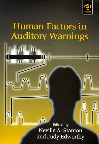 Human Factors in Auditory Warnings Judy Edworthy