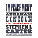 The Impeachment of Abraham Lincoln Audiobook by Stephen L. Carter Narrated by Paul Boehmer