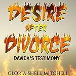 Desire After Divorce: Davida's Testimony | Gloria Shell Mitchell