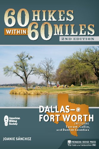 60 Hikes Within 60 Miles: Dallas/Fort Worth: Includes Tarrant, Collin, and Denton - Stores Sports Tx Dallas In