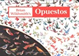 Brian Wildsmith's Opuestos, Brian Wildsmith, 188773418X