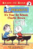 img - for It's Time for School, Charlie Brown (Ready-To-Read: Level 2 Reading Together) book / textbook / text book