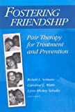 img - for Fostering Friendship: Pair Therapy for Treatment and Prevention (Modern Applications of Social Work) book / textbook / text book