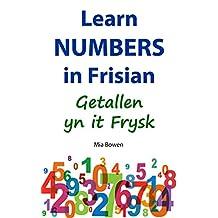 Learn Numbers in Frisian: Getallen yn it Frysk (Learn Frisian Book 2)