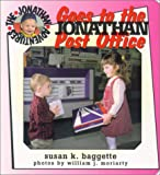 Jonathan Goes to the Post Office, Susan K. Baggette, 0966017250