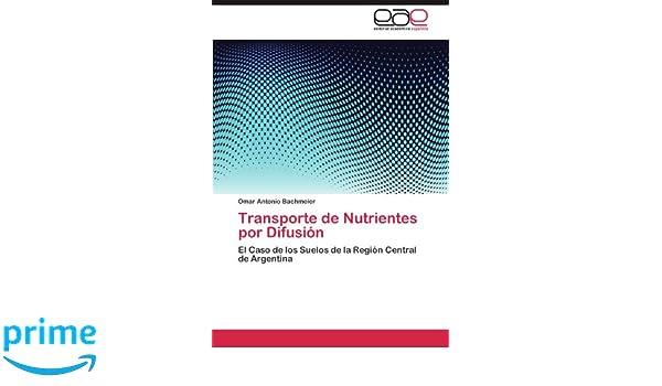 Transporte de Nutrientes por Difusión: Amazon.es: Bachmeier Omar Antonio: Libros