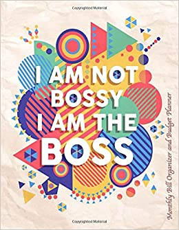 monthly bill organizer and budget planner i am not bossy i am the