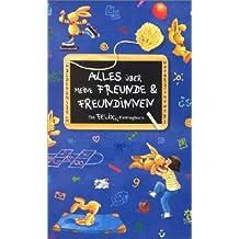 Alles über meine Freunde und Freundinnen. Ein Felix- Eintragbuch. ( Ab 6 J.).