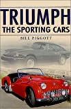 Triumph: The Sporting Cars (Sutton's Photographic History of Transport)