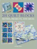 201 Quilting Blocks, Motifs, Projects, and Ideas, Louise Bell, 1906094950