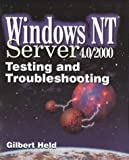 Microsoft Windows NT 4.0-5.0 Server Testing and Troubleshooting, Gilbert Held, 1556226624